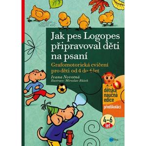 Jak pes Logopes připravoval děti na psaní | Ivana Novotná, Růžek Miroslav