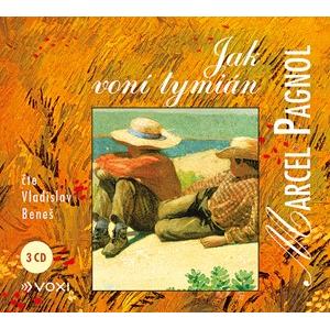 Jak voní tymián (audiokniha) | Eva Musilová, Marcel Pagnol, Luboš Koníř, Vladislav Beneš, Antonín Vidlák