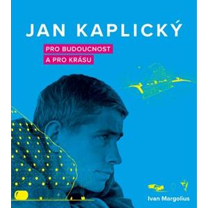 Jan Kaplický | Ivan Margolius, Tatiana Fröhlich, Marie Szadkowska