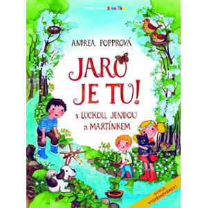 Jaro je tu! S Luckou, Jendou a Martínkem | Andrea Popprová