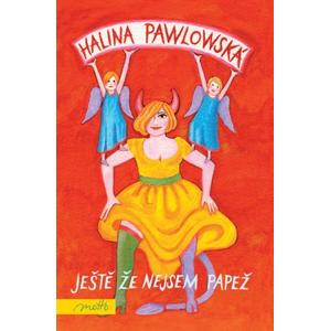 Ještě že nejsem papež | Halina Pawlowská, Erika Bornová