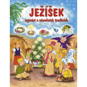 Ježíšek vypráví o vánočních tradicích | Pavel Baštýř, Pavel Baštýř, Stanislav Hájek, František Ber