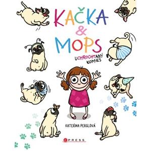 Kačka & Mops | Kateřina Perglová, Kateřina Perglová