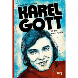Karel Gott: ilustrovaný životopis | Jiří Žák, Matěj Pospíšil