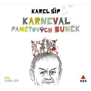 Karneval paměťových buněk (audiokniha) | Karel Šíp, Karel Šíp