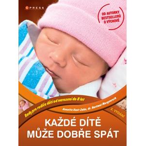 Každé dítě může dobře spát | Annette Kast-Zahn, Hartmut Morgenroth