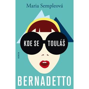 Kde se touláš, Bernadetto! | Maria Sempleová, Keith Hayes