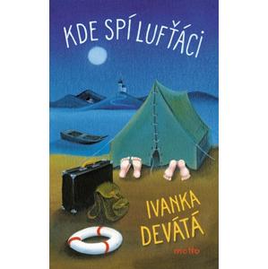 Kde spí lufťáci | Ivanka Devátá, Iva Hüttnerová