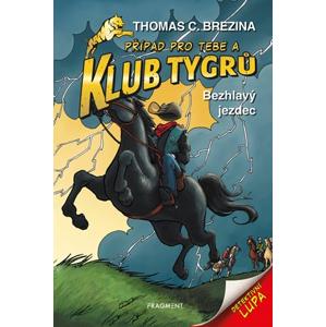 Klub Tygrů - Bezhlavý jezdec | Thomas CBrezina, Dagmar Steidlová