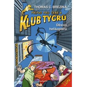 Klub Tygrů - Děsivá helikoptéra | Thomas Brezina, Dagmar Steidlová