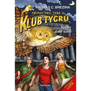 Klub Tygrů – Volání zlaté sovy | Thomas Brezina, Dagmar Steidlová, Naomi Fearnová
