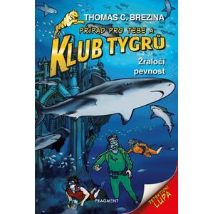 Klub Tygrů - Žraločí pevnost | Thomas CBrezina, Dagmar Steidlová