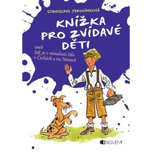 Knížka pro zvídavé děti | Stanislava Jarolímková, Jiří Filípek