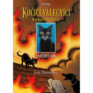 Kočičí válečníci: Havranova cesta (1) - Zničený mír   Erin Hunterová, Erin Hunterová, Beata Krenželoková, Dan Jolley, James L. Barry