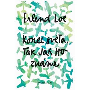 Konec světa, tak jak ho známe | Kateřina Krištůfková, Erlend Loe