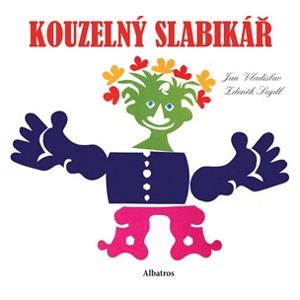 Kouzelný slabikář   Jan Vladislav, Zdeněk Seydl, Zdeněk Seydl
