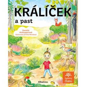 Králíček a past | Radana Přenosilová, Daniela Krolupperová, Jarmila Marešová