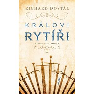 Královi rytíři | Richard Dostál