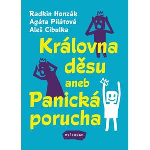 Královna děsu aneb Panická porucha | Sabina Chalupová, Sabina Chalupová, Radkin Honzák, Agáta Pilátová, Aleš Cibulka