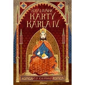 Královské karty Karla IV. | Eva Chupíková, Eva Chupíková