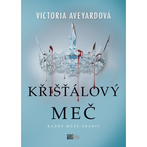 Křišťálový meč | Alžběta Kalinová, Victoria Aveyardová