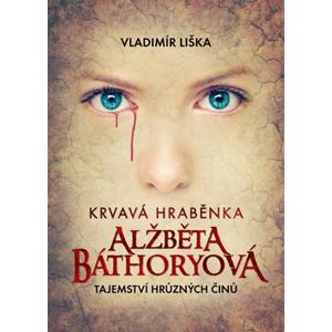 Krvavá hraběnka Alžběta Báthoryová | Vladimír Liška