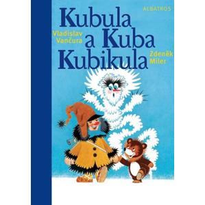 Kubula a Kuba Kubikula | Zdeněk Miler, Vladimír Vimr, Vladislav Vančura