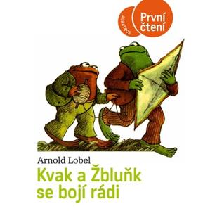 Kvak a Žbluňk se bojí rádi | Pavel Hrach, Arnold Lobel, Arnold Lobel, Eva Musilová, Lenka Jasanská