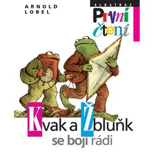 Kvak a Žbluňk se bojí rádi | Pavel Hrach, Arnold Lobel, Arnold Lobel