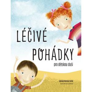 Léčivé pohádky pro dětskou duši | Romana Suchá, Eva Chupíková