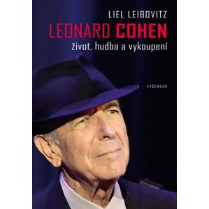 Leonard Cohen. Život, hudba a vykoupení | Kateřina Novotná, Liel Leibovitz