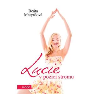 Lucie v pozici stromu | Beáta Matyášová