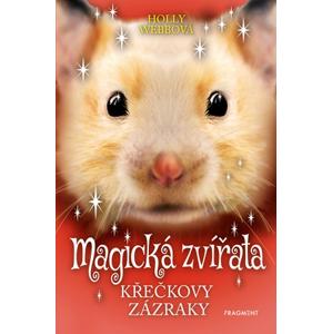 Magická zvířata - Křečkovy zázraky | Holly Webbová
