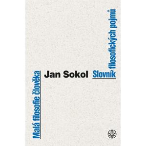Malá filosofie člověka a Slovník filosofických pojmů | Jan Sokol