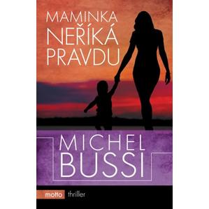 Maminka neříká pravdu   Michel Bussi