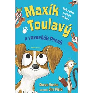 Maxík Toulavý a veverčák Prcek | Steve Voake