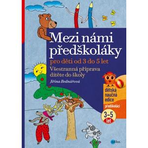 Mezi námi předškoláky pro děti od 3 do 5 let | Jiřina Bednářová