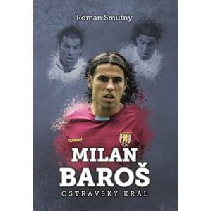 Milan Baroš: ostravský král | Roman Smutný