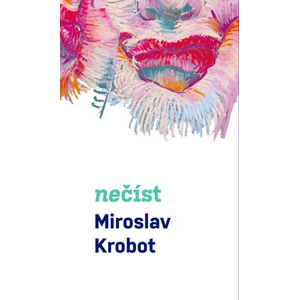 Miroslav Krobot: Nečíst | Miroslav Krobot