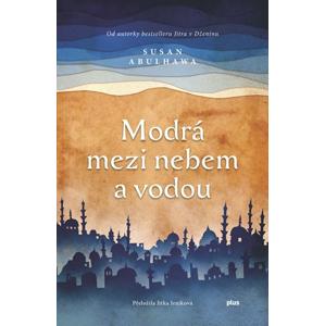 Modrá mezi nebem a vodou | Tereza Králová, Jitka Jeníková, Susan Abulhawa, Matěj Pospíšil