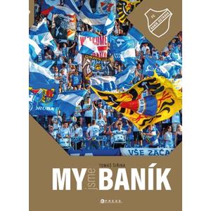 My jsme Baník | Tomáš Šiřina, Roman Srkala, Roman Popek