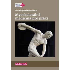 Myoskeletální medicína pro praxi | Hana Matějovská Kubešová