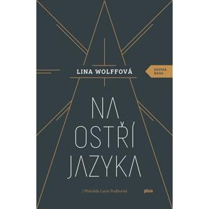 Na ostří jazyka   Tereza Králová, Lucie Podhorná, Lina Wolffová