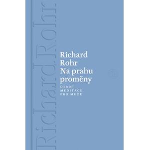 Na prahu proměny   | Richard Rohr