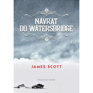 Návrat do Watersbridge | Dana Chodilová, James Scott