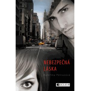 Nebezpečná láska | Kateřina Petrusová