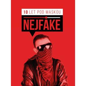 Nejfake - 10 let pod maskou | Nejfake