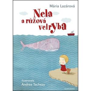 Nela a růžová velryba | Andrea Tachezy, Mária Lazárová