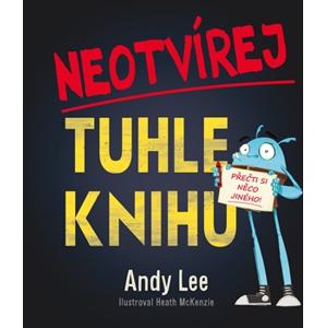 Neotvírej tuhle knihu!   Andy Lee