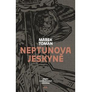 Neptunova jeskyně | Tomáš Cikán, Marek Toman, Martin Salajka